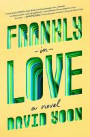 The book cover is yellow with the title, Frankly in Love, and the author's name, David Yoon, set on a diagonal, in a stylized, gradated green font with a visual illusion of falling into the cover.