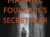 Black and white photo shows a young woman in an overcoat and high heels walking through a narrow alley, with stone walls to either side. TItle is in red above, and subtitle in white below. Subtitle read: The Daring Young Woman Who Lead France's Largest Spy Network Against Hitler.