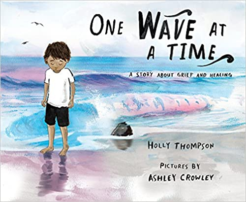 "The cover of ""One Wave at a Time"" depicts a child in t-shirt and shorts with a sad expression, walking along the beach with the ocean and seagulls in the background."