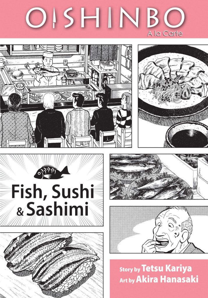 The cover of Oishinbo: Fish, Sushi, and Sashimi is a collage of black and white art depicting a group of patrons seated at a sushi bar watching the chef hold up a large fish for their approval; several plates of sushi and sashimi; a hungry patron; and a logo depicting the subtitle with a fish above it.