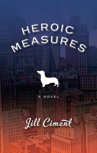 The cover of Heroic Measures shows the cityscape of New York, fading from deep gray-blue at the top to a reddish-orange near the bottom, with the title, author's name, and a silhouette of a dachshund in white superimposed in the foreground.