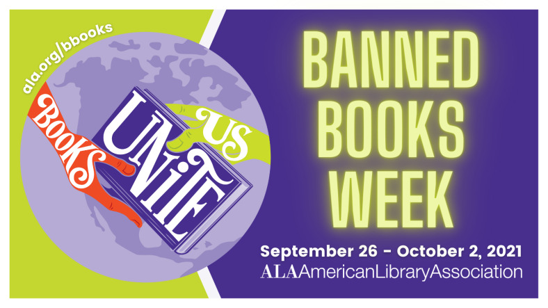 """The illustration shows two hand clasping a book with the Earth the backdrop, with the text across the hands and book reading, """"Books Unite Us."""" The rest of the text reads, """"Banned Books Week. September 26-October 2, 2021. ALA American Library Association. The illustration is in shades of purple, lime green, and orange."""