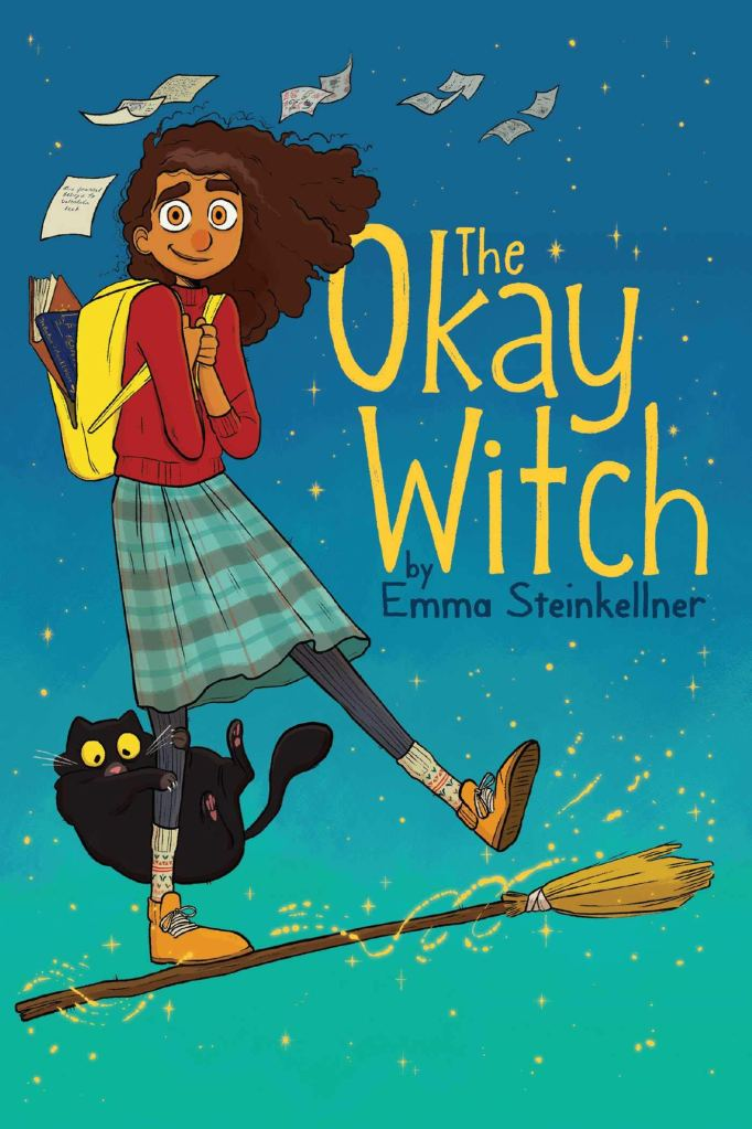 The image shows the cover art for The Okay Witch. Main character Moth is riding atop a broomstick with a black cat behind her and pages flying out of a book in her backpack.